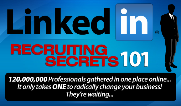 LinkedIn Recruiting Secrets Webinar and Members Only Training