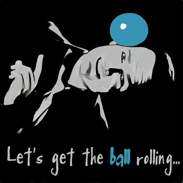 LetsGetTheBallRollingBlue.jpg