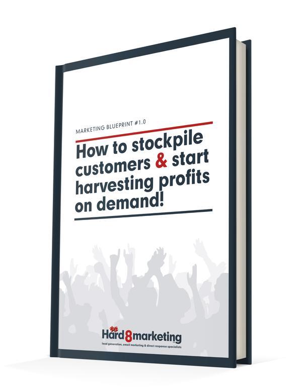 How to stockpile customers and hardvest profits on demand_NEW.jpg