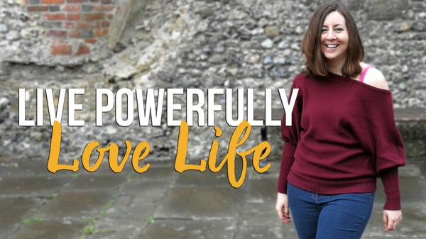 Live Powerfully Love Life - Hazel Addley