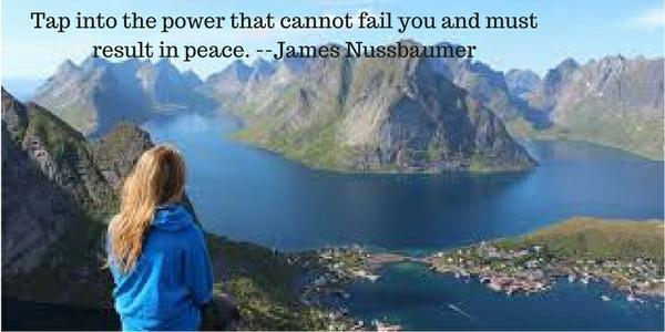 Tap_into_the_power_that_cannot_fail_you_and_must_result_in_peace._--James_Nussbaumer.jpg