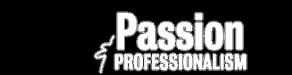 Passion & Professionalism