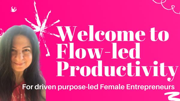 Flow-led productivity