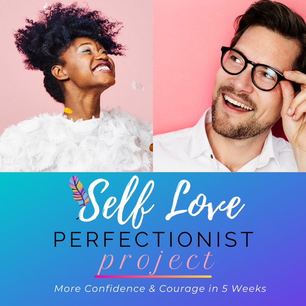 Self Love Perfectionist Project with Camy Kennedy