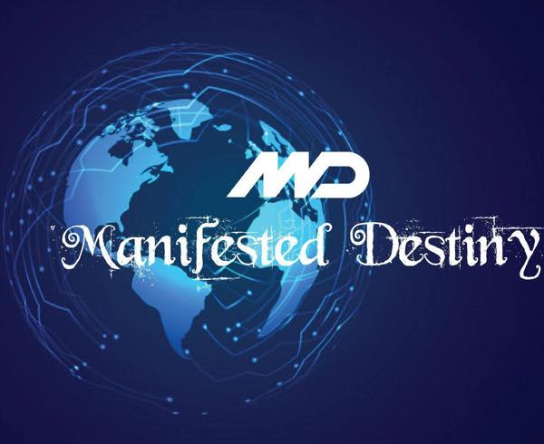 Manifested Destiny
