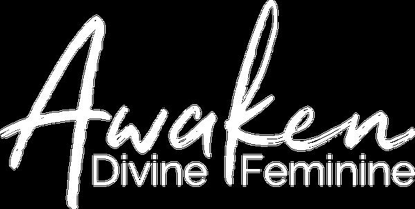 Awaken Divine Feminine