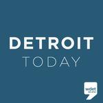 WDET--Detroit Today