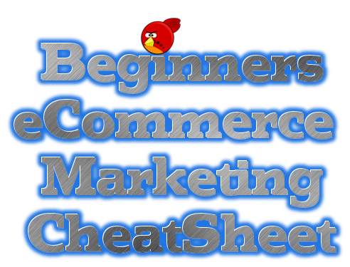Beginners eComm Marketing Cheatsheet!