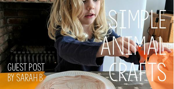 Guest Post - Simple Animal Crafts