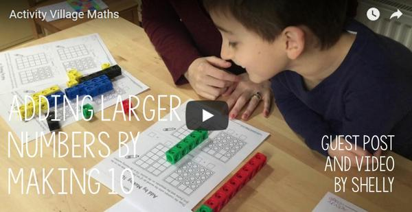 Guest Post and Video - Adding Larger Numbers by Making 10