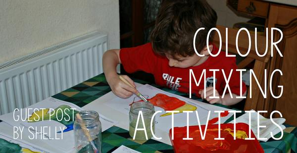 Guest Post - Colour Mixing Activities