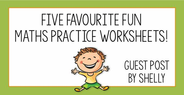 Guest Post - Five favourite fun maths practice worksheets!