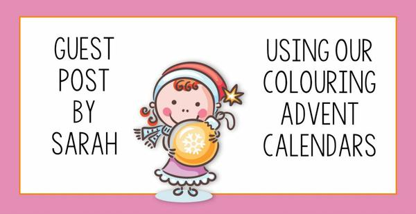 Guest Post - Using our Colouring Advent Calendars