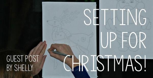 Guest Post - Setting up for Christmas