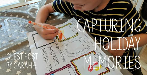 Guest Post - Capturing holiday memories