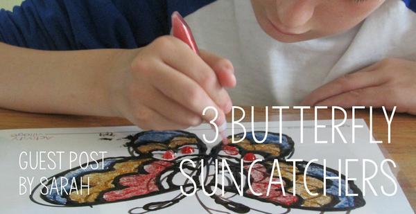Guest Post - 3 Butterfly Suncatchers