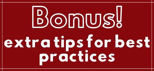 bonus extra tips for best practices
