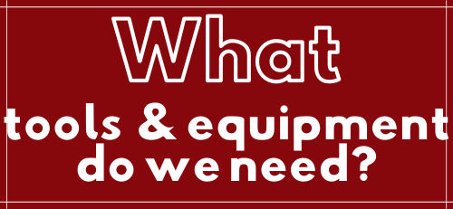 what tools and equipment do we need