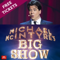 Free tickets to Michael McIntyre's Big Show