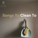 Songs to Clean To playlist cover