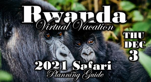 Rwanda Virtual Vacation - 2021 Safari Planning Guide3.png