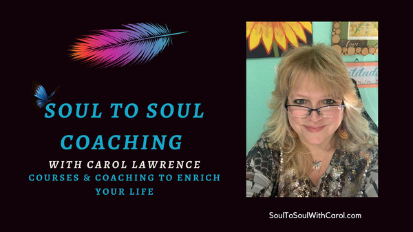 Soul To soul courses with Carol Lawrence