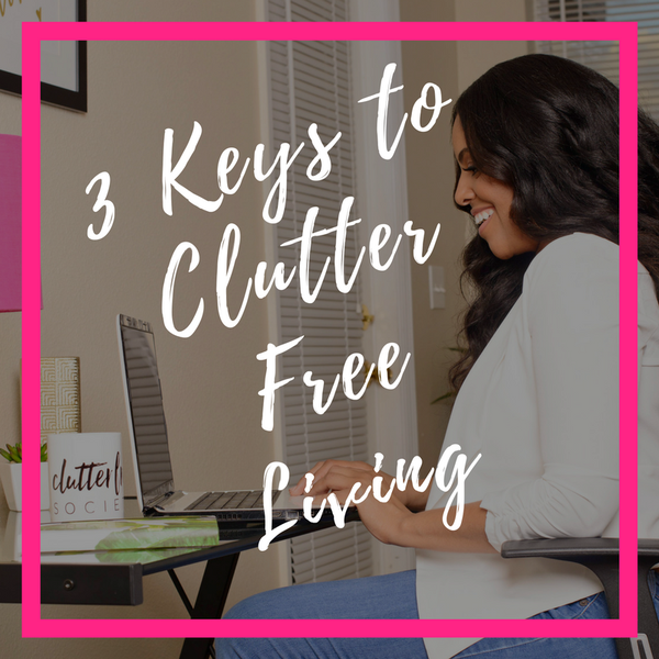 3_Keys_to_Clutter_Free_Living.png