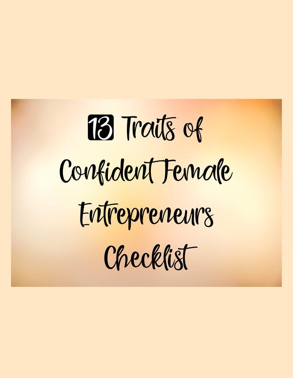 13 Traits of Confident Female Entrepreneurs