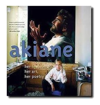 Akiane, her life, her art, her poetry book
