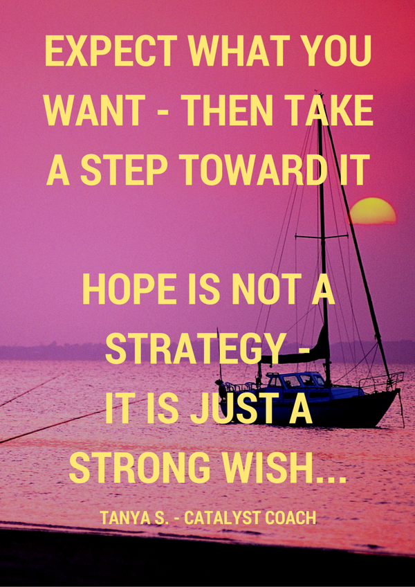 Expect What you Want - Then Take a Step Toward It