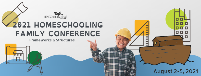 2021 Homeschooling Family Conference