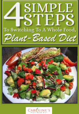 4 Simple Steps to Switching To A Whole Food, Plant-Based Diet
