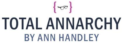"Ann Handley's biweekly/fortnightly newsletter, ""Total Annarchy"""