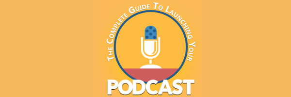 The complete Guide to Launching a Podcast ECourse Header 2.png