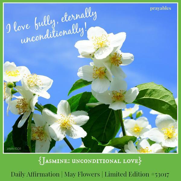 I love fully, eternally, unconditionally!