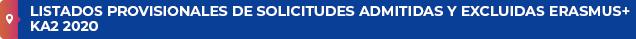 Listados provisionales de solicitudes admitidas y excluidas Erasmus+ KA2 2020
