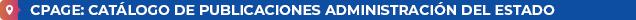 CPAGE: Catálogo de publicaciones Administración del Estado
