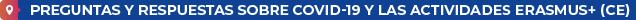 Preguntas y respuestas sobre COVID-19 y las actividades Erasmus+ (CE)
