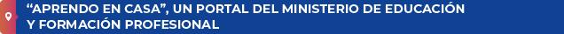 """""""Aprendo en casa"""", un portal del Ministerio de Educación y Formación Profesional"""