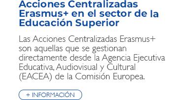 Acciones Centralizadas Erasmus+ en el sector de la Educación Superior