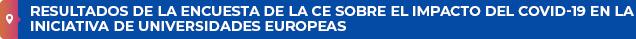 Resultados de la encuesta de la CE sobre el impacto del COVID-19 en la iniciativa de Universidades Europeas