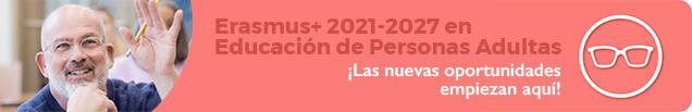 Erasmus+ 2021- 2027 en Educación de Personas Adultas