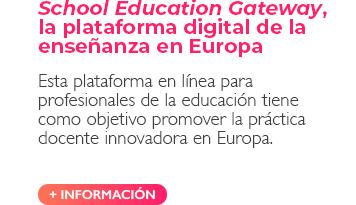 School Education Gateway, la plataforma digital de la enseñanza en Europa